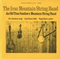 Iron Mountain String Band - Iron Mountain String Band: An Old Time Southern Mountain String Band