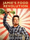 Jamie's Food Revolution: Rediscover How to Cook Simple, Delicious, Affordable Meals (Paperback)