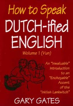 How to Speak Dutchified English (Paperback)