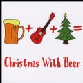 CHRISTMAS WITH BEER - BEER MAKES YOU SMARTER NOT DUMBER AT ALL