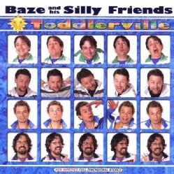 BAZE & HIS SILLY FRIENDS - TODDLERVILLE