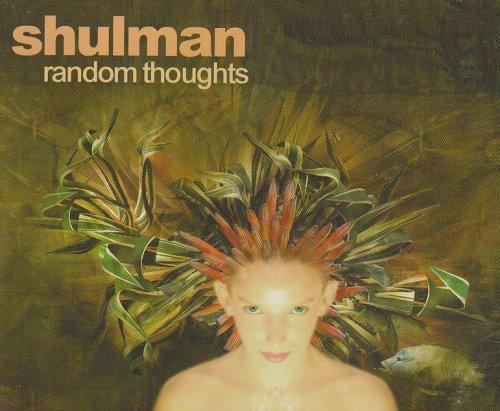 SHULMAN - RANDOM THOUGHTS