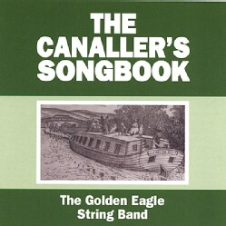 GOLDEN EAGLE STRING BAND - CANALLER'S SONGBOOK