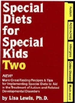 Special Diets for Special Kids Two: New! More Great Tasting Recipes & Tips for Implementing Special Diets to A... (Spiral bound)