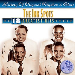 INK SPOTS - 18 GREATEST HITS