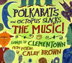 CLEMENTOWN - POLKABATS & OCTOPUS SLACKS-THE MUSIC!