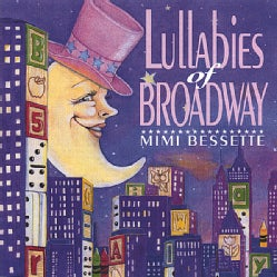 MIMI BESSETTE - LULLABIES OF BROADWAY
