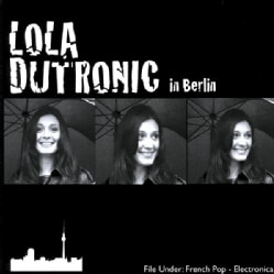 LOLA DUTRONIC - IN BERLIN