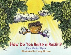 How Do You Raise a Raisin? (Paperback)