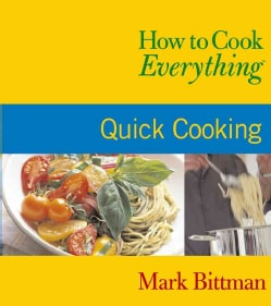 How to Cook Everything: Quick Cooking (Paperback)