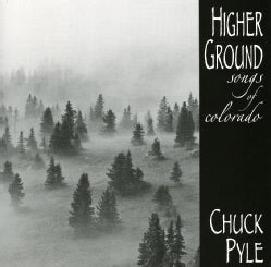CHUCK PYLE - HIGHER GROUNDSONGS OF COLORADO