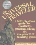 The Universal Traveler: A Soft-Systems Guide to Creativity, Problem-Solving, and the Process of Reaching Goals (Paperback)