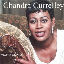 CHANDRA CURRELLEY - LOVE SONGS