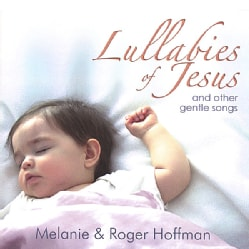 MELANIE & ROGER HOFFMAN - LULLABIES OF JESUS & OTHER GENTLE SONGS