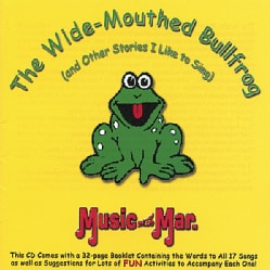 MUSIC WITH MAR. - WIDE-MOUTHED BULLFROG