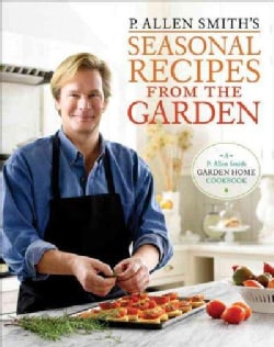 P. Allen Smith's Seasonal Recipes from the Garden (Hardcover)