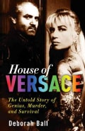 House of Versace: The Untold Story of Genius, Murder, and Survival (Paperback)