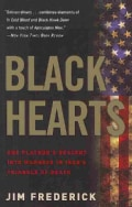 Black Hearts: One Platoon's Descent into Madness in Iraq's Triangle of Death (Paperback)