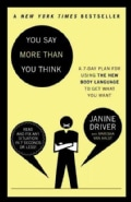 You Say More Than You Think: The 7-Day Plan for Using the New Body Language to Get What You Want (Paperback)
