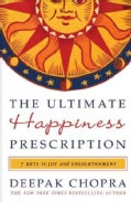 The Ultimate Happiness Prescription: 7 Keys to Joy and Enlightenment (Paperback)