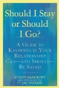 Should I Stay or Should I Go?: A Guide to Knowing If Your Relationship Can--And Should--Be Saved (Paperback)