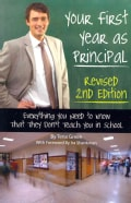 Your First Year As Principal: Everything You Need to Know That They Don't Teach You in School (Paperback)