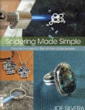Soldering Made Simple: Easy Techniques for the Kitchen-Table Jeweler (Paperback)