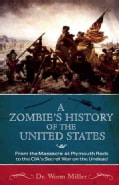 A Zombie's History of the United States: From the Massacre at Plymouth Rock to the CIA's Secret War on the Undead (Paperback)