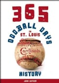 365 Oddball Days in St. Louis Cardinals History (Paperback)