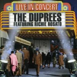 Richie Rosato - The Duprees: Live in Concert (Featuring Richie Rosato)