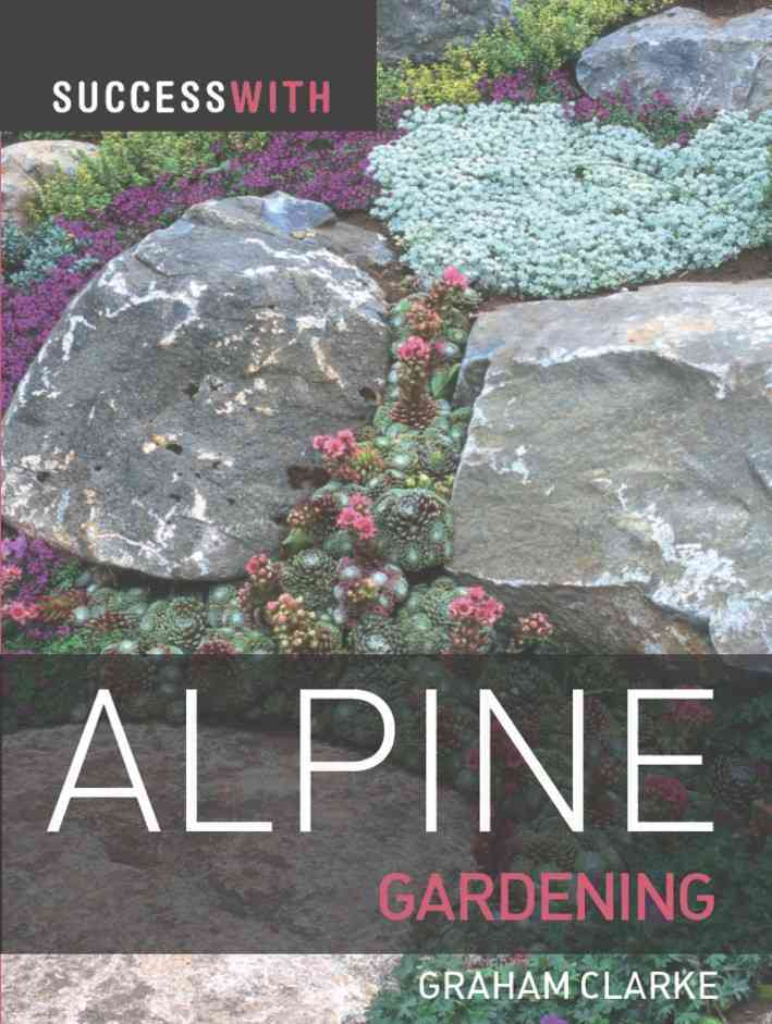 Success with Alpine Gardening (Paperback)