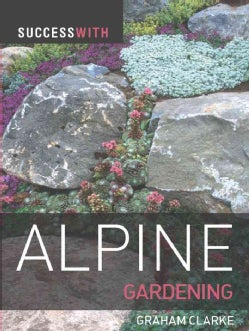 Success with Alpine Gardening (Paperback)