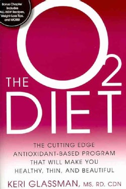 The O2 Diet: The Cutting Edge Antioxidant-Based Program That Will Make You Healthy, Thin, and Beautiful (Paperback)