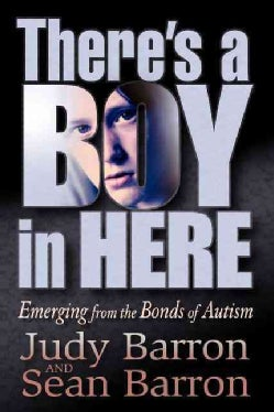There's a Boy in Here: Emerging from the Bonds of Autism (Paperback)