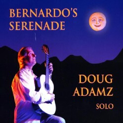 DOUG ADAMZ - BERNARDO'S SERENADE