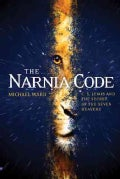 The Narnia Code: C. S. Lewis and the Secret of the Seven Heavens (Paperback)