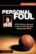 Personal Foul: A First-Person Account of the Scandal that Rocked the NBA (Paperback)
