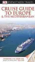 Dk Eyewitness Travel Guide Cruise Guide to Europe & the Mediterranean (Paperback)