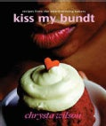 Kiss My Bundt: Recipes from the Award-Winning Bakery (Paperback)