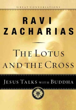 The Lotus and the Cross: Jesus Talks With Buddha (Paperback)