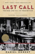 Last Call: The Rise and Fall of Prohibition (Paperback)