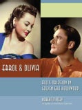 Errol & Olivia: Ego & Obsession in Golden Era Hollywood (Hardcover)