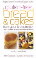 Gluten-free Bread & Cake from Your Breadmaker: With Full Details for Dairy or Lactose Intolerance (Paperback)