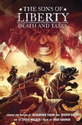 The Sons of Liberty: Death and Taxes (Hardcover)