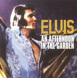 Elvis Presley - Elvis: An Afternoon in The Garden