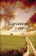 His Grace Is Enough (Paperback)