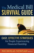 The Medical Bill Survival Guide: Easy, Effective Strategies for People Experiencing Financial Hardship (Paperback)