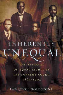 Inherently Unequal: The Betrayal of Equal Rights by the Supreme Court, 1865-1903 (Hardcover)