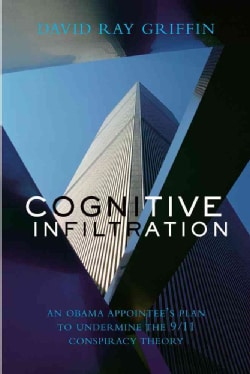 Cognitive Infiltration: An Obama Appointee's Plan to Undermine the 9/11 Conspiracy Theory (Paperback)