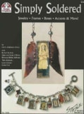 Simply Soldered: Jewelry - Frames - Boxes - Accents & More! (Paperback)